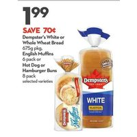 Dempster's White or Whole Wheat Bread, English Muffins Hot Dog or Hamburger Buns