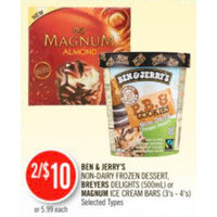 Ben & Jerry's Non-Dairy Frozen Dessert, Breyers Delights or Magnum Ice Cream Bars