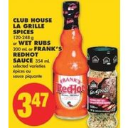 Club House La Grille Spices or Wet Rubs or Frank's Redhot Sauce - $3.47