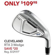 Cleveland RTX 3 Wedge - $109.98 ($20.00 off)