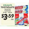 Colgate Toothpaste - $3.59