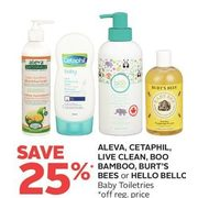 Aleve, Cetaphil, Live Clean, Boo Bamboo, Burt's Bees or Hello Bello Baby Toiletries - 25% off