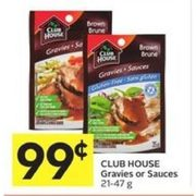 Club House Gravies Or Sauces - $0.99